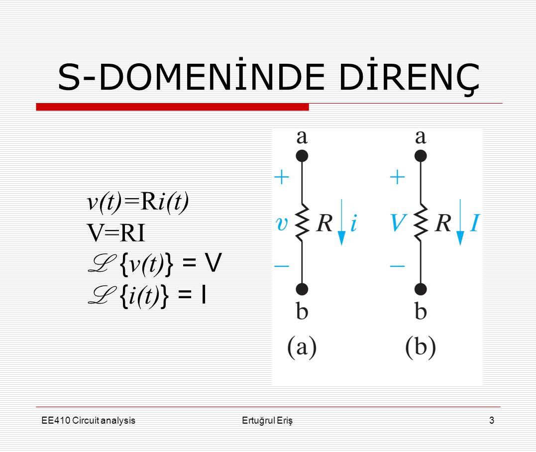 FARKLI DOMENLERDEKİ ÇÖZÜMLER  t- domeni  Tam çözüm= homogen kısmın çözümü+Özel çözüm  Tam çözüm=Öz çözüm+Zorlanmış çözüm  ω-domeni  Sürekli sünisoidal hal çözümü  Kaynak sinüsoidal iken ki özel çözüm  S-domeni  Öz çözüm, zorlanmış çözüm, tam çözüm  S-domeni transfer fonksiyonu kullanarak  Zorlanmış çözüm  İlk koşulların 0 olduğu devrelerde tam çözüm EE410 Circuit analysisErtuğrul Eriş34
