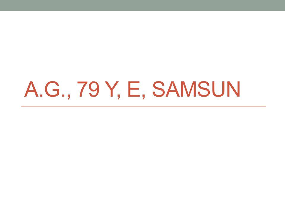 A.G., 79 Y, E, SAMSUN