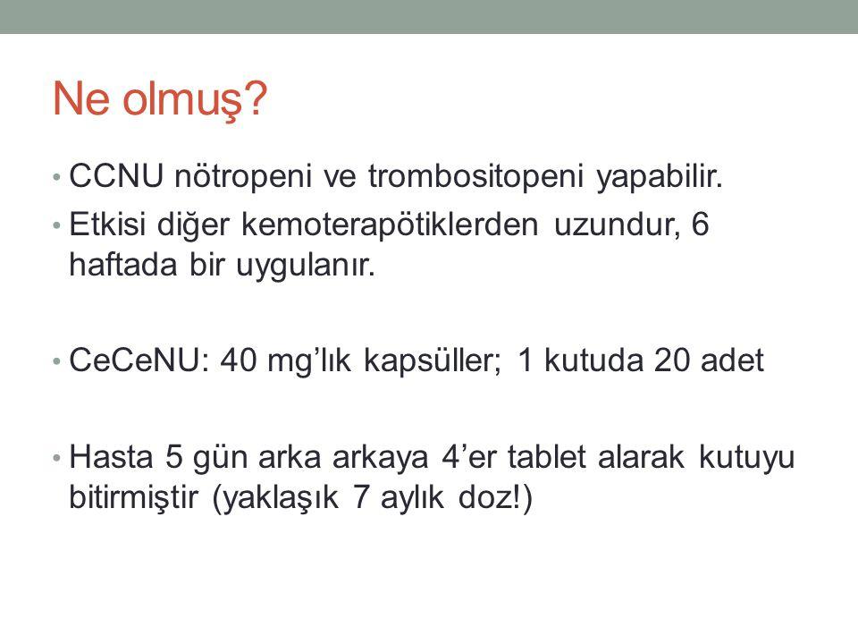 Ne olmuş? • CCNU nötropeni ve trombositopeni yapabilir. • Etkisi diğer kemoterapötiklerden uzundur, 6 haftada bir uygulanır. • CeCeNU: 40 mg'lık kapsü