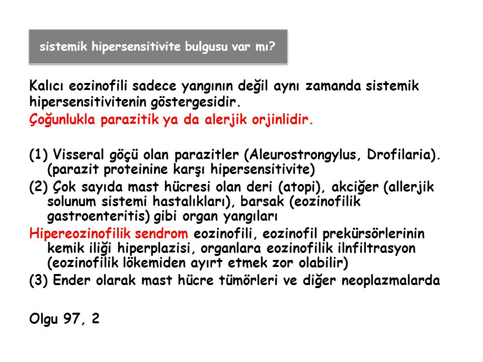 Kalıcı eozinofili sadece yangının değil aynı zamanda sistemik hipersensitivitenin göstergesidir.