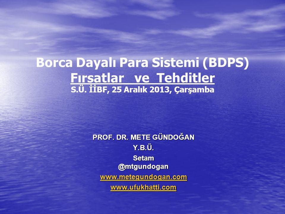 Borca Dayalı Para Sistemi (BDPS) Fırsatlar ve Tehditler S.Ü.