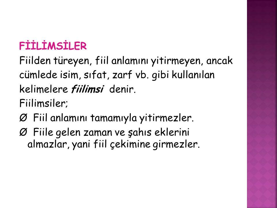  2.Aşağıdaki cümlelerin hangisinde farklı bir fiilimsi kullanılmıştır.