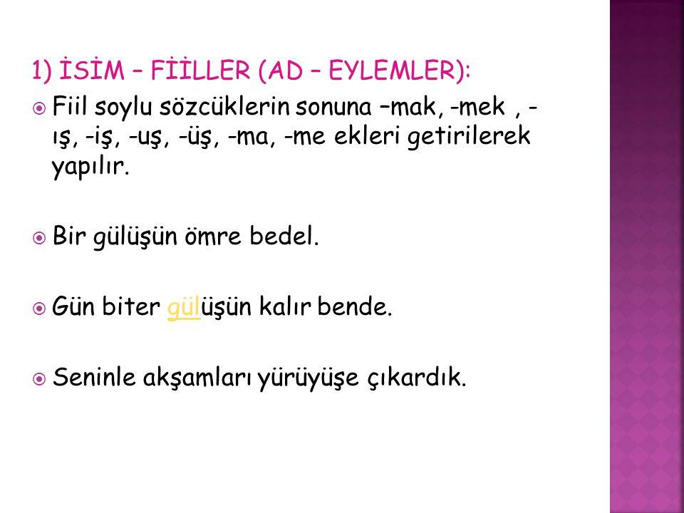  5.Aşağıdaki cümlelerin hangisinde sıfatfiil farklı bir görevde kullanılmıştır.