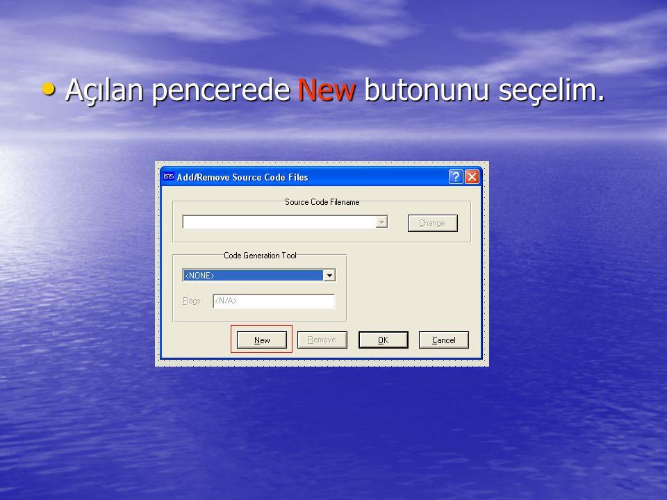 • Açılan pencerede New butonunu seçelim.