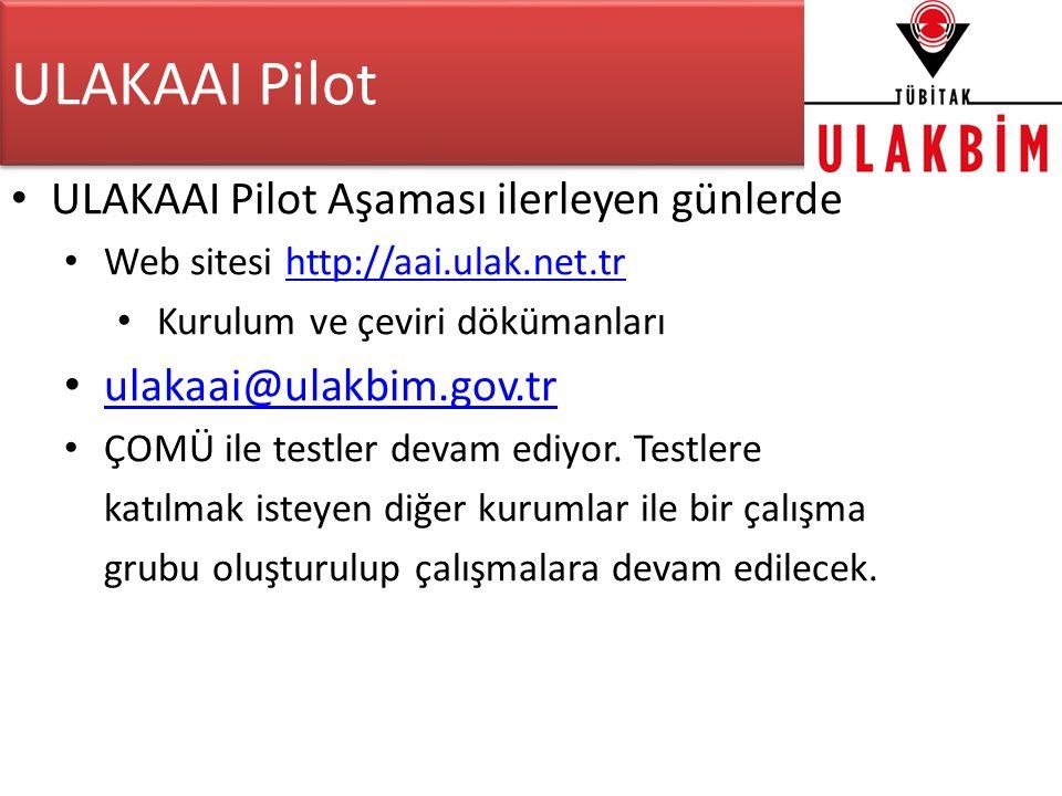 ULAKAAI Pilot • ULAKAAI Pilot Aşaması ilerleyen günlerde • Web sitesi http://aai.ulak.net.trhttp://aai.ulak.net.tr • Kurulum ve çeviri dökümanları • ulakaai@ulakbim.gov.tr ulakaai@ulakbim.gov.tr • ÇOMÜ ile testler devam ediyor.