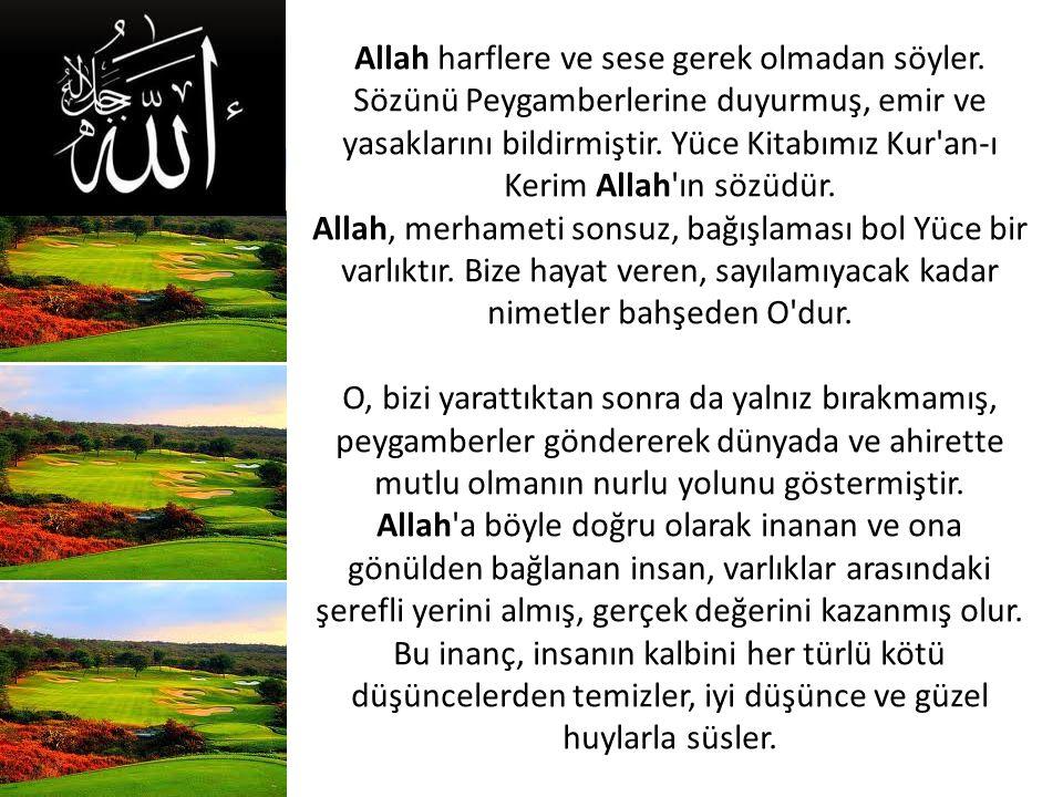 Allah harflere ve sese gerek olmadan söyler.