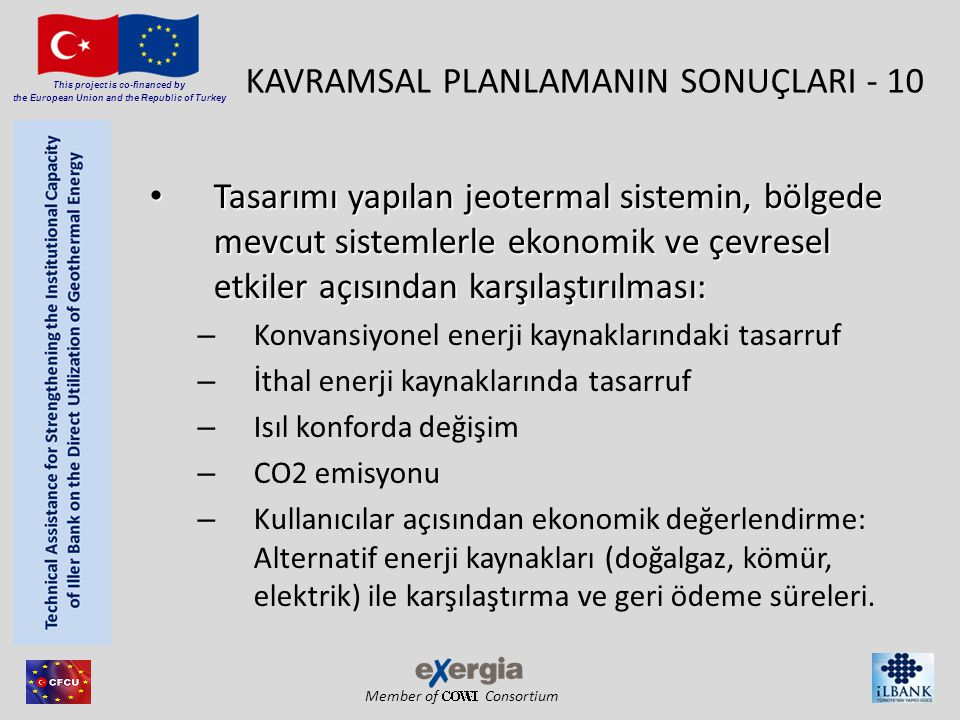 Member of Consortium This project is co-financed by the European Union and the Republic of Turkey KAVRAMSAL PLANLAMANIN SONUÇLARI - 10 • Tasarımı yapı