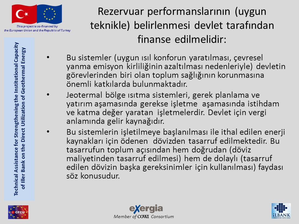Member of Consortium This project is co-financed by the European Union and the Republic of Turkey Rezervuar performanslarının (uygun teknikle) belirle