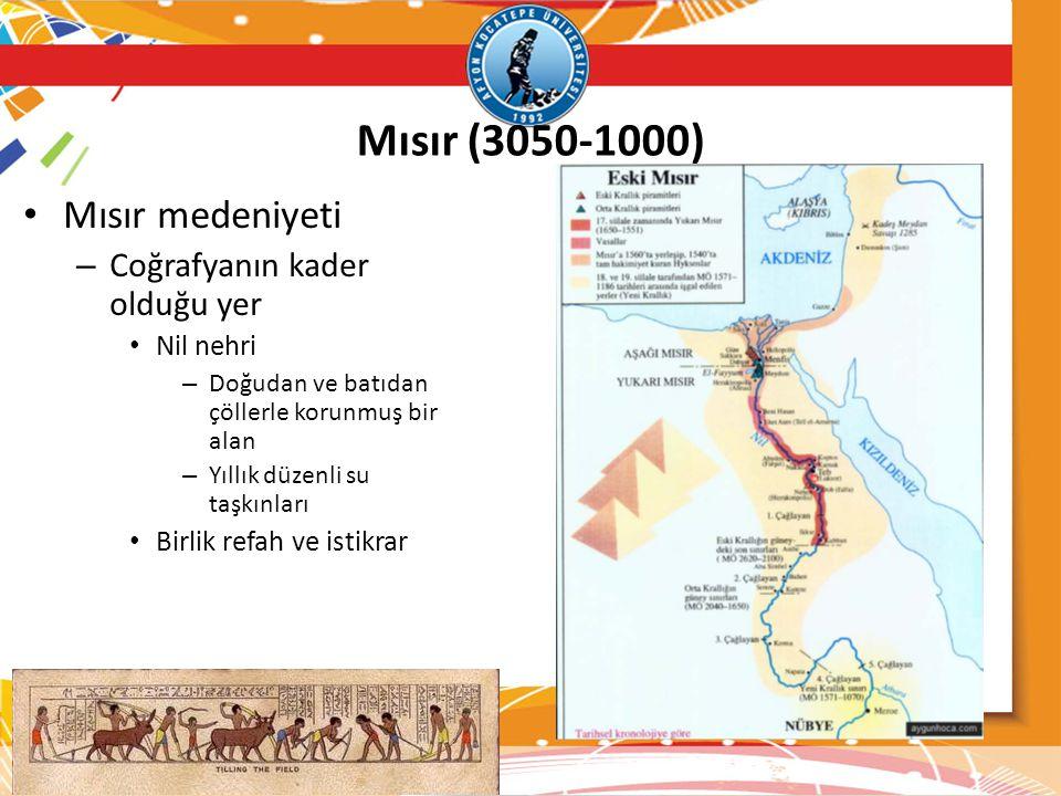 Mısır (3050-1000) • Mısır medeniyeti – Coğrafyanın kader olduğu yer • Nil nehri – Doğudan ve batıdan çöllerle korunmuş bir alan – Yıllık düzenli su ta