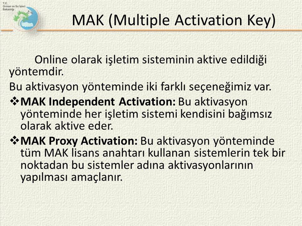MAK (Multiple Activation Key) Online olarak işletim sisteminin aktive edildiği yöntemdir. Bu aktivasyon yönteminde iki farklı seçeneğimiz var.  MAK I