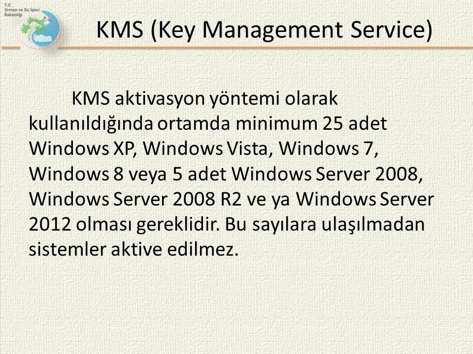 KMS (Key Management Service) KMS aktivasyon yöntemi olarak kullanıldığında ortamda minimum 25 adet Windows XP, Windows Vista, Windows 7, Windows 8 vey