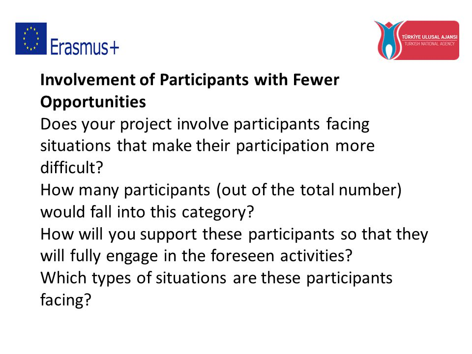 Involvement of Participants with Fewer Opportunities Does your project involve participants facing situations that make their participation more diffi