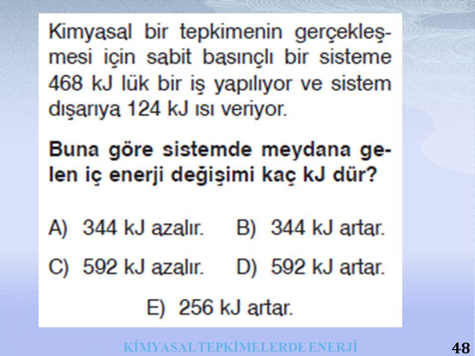 48 KİMYASAL TEPKİMELERDE ENERJİ