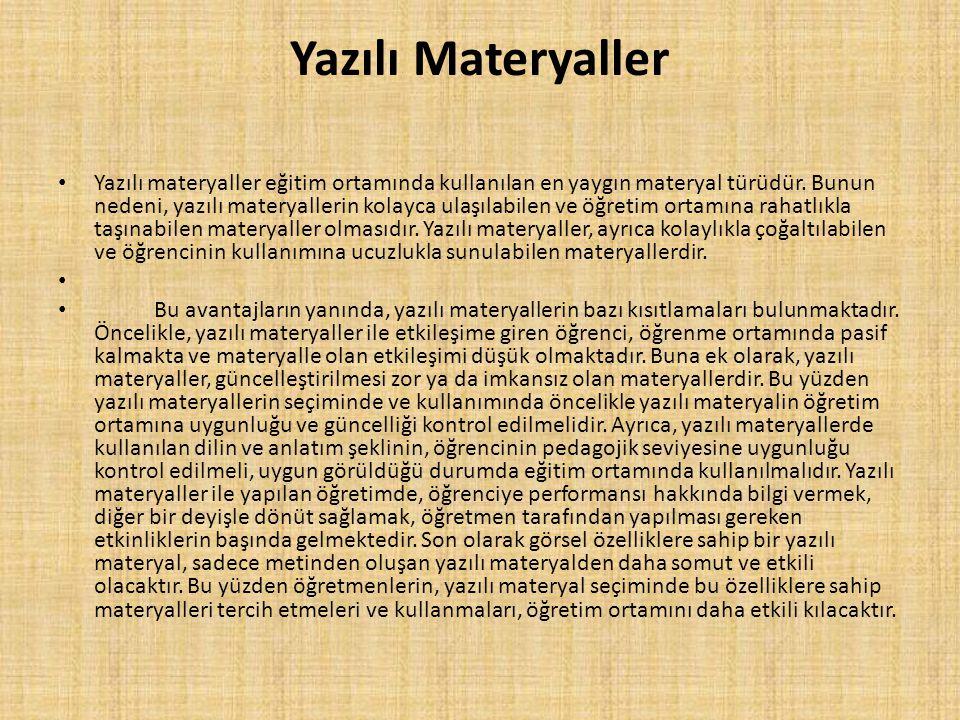 Yazılı Materyaller • Yazılı materyaller eğitim ortamında kullanılan en yaygın materyal türüdür. Bunun nedeni, yazılı materyallerin kolayca ulaşılabile