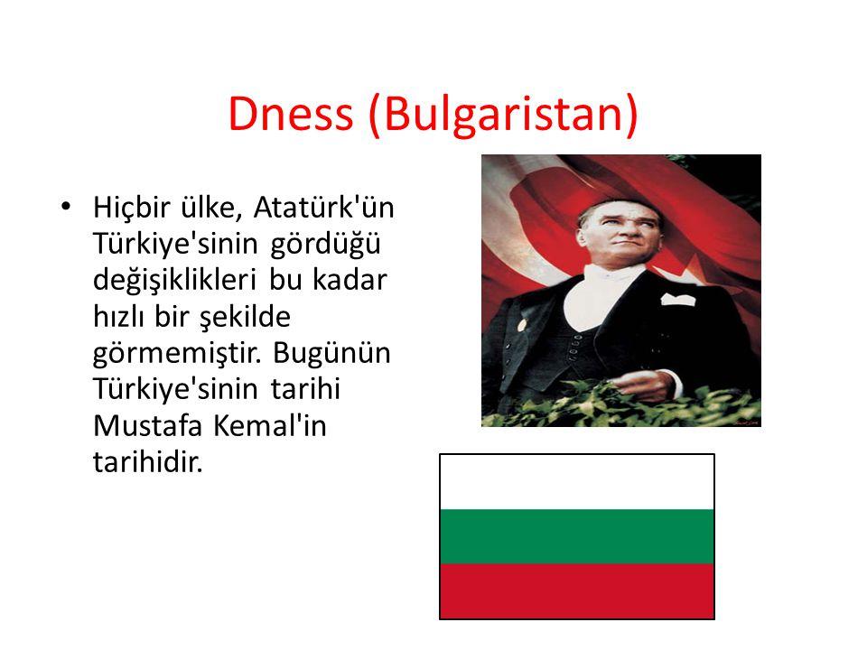 Libre Belqique (Belçika) • Milletine bu kadar az zamanda bu ölçüde hizmet edebilen tek devlet adamı Atatürk' tür.