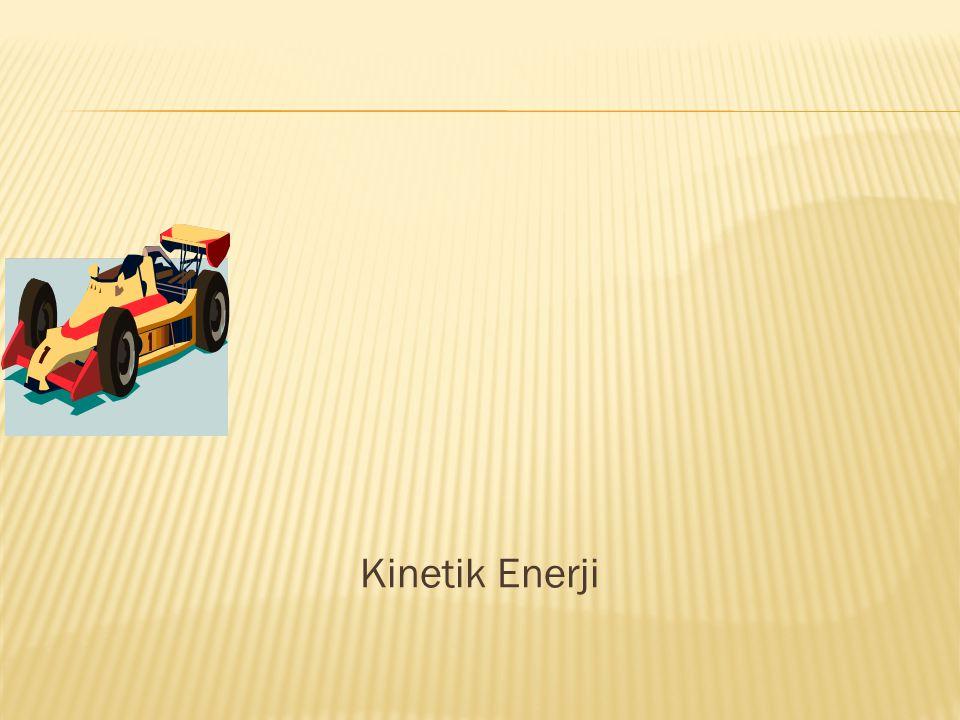 Kinetik Enerji