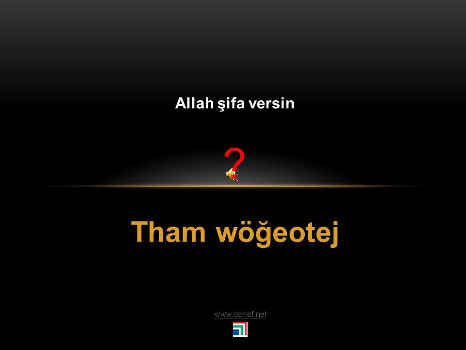 Tham kéw ḣ um Allah korusun