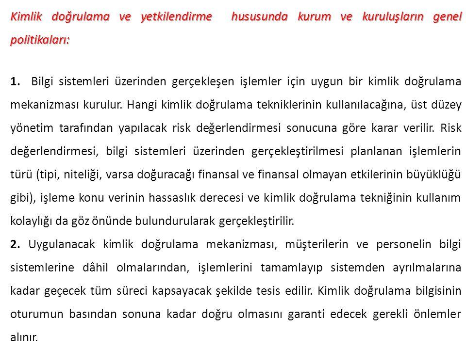 Kimlik doğrulama ve yetkilendirme hususunda kurum ve kuruluşların genel politikaları: 1.