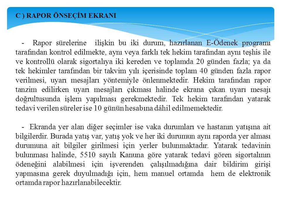 D ) YENİ RAPOR EKRANI AÇILIR: - Raporun düzenlenmesine dair yeni rapor ekranı açıldığında, TC kimlik numarası ile giriş yapılarak sigortalıya ait bütün bilgiler sisteme gelmektedir.