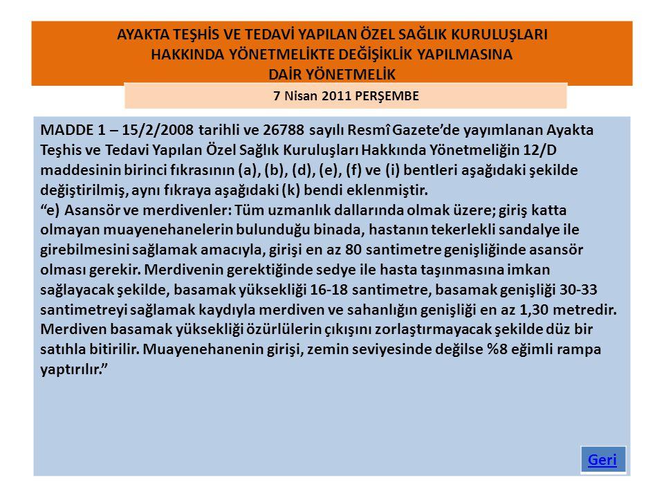 MADDE 1 – 15/2/2008 tarihli ve 26788 sayılı Resmî Gazete'de yayımlanan Ayakta Teşhis ve Tedavi Yapılan Özel Sağlık Kuruluşları Hakkında Yönetmeliğin 1