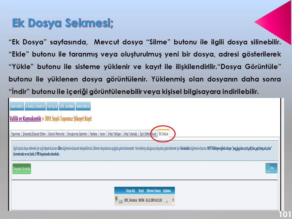 Ek Dosya sayfasında, Mevcut dosya Silme butonu ile ilgili dosya silinebilir.