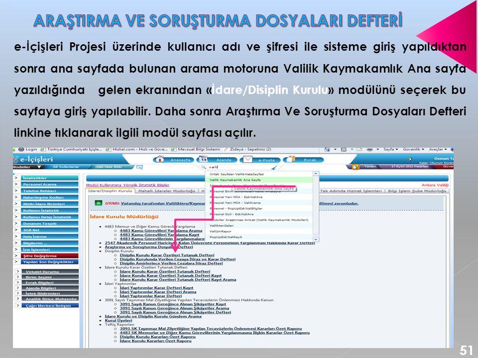 e-İçişleri Projesi üzerinde kullanıcı adı ve şifresi ile sisteme giriş yapıldıktan sonra ana sayfada bulunan arama motoruna Valilik Kaymakamlık Ana sa