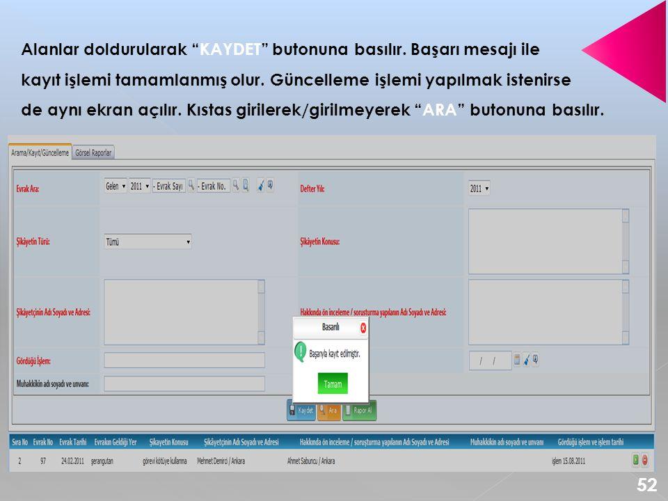 Alanlar doldurularak KAYDET butonuna basılır.Başarı mesajı ile kayıt işlemi tamamlanmış olur.