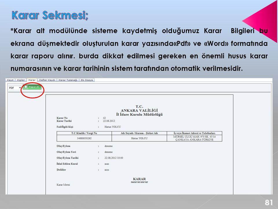 *Karar alt modülünde sisteme kaydetmiş olduğumuz Karar Bilgileri bu ekrana düşmektedir oluşturulan karar yazısında«Pdf» ve «Word» formatında karar raporu alınır.