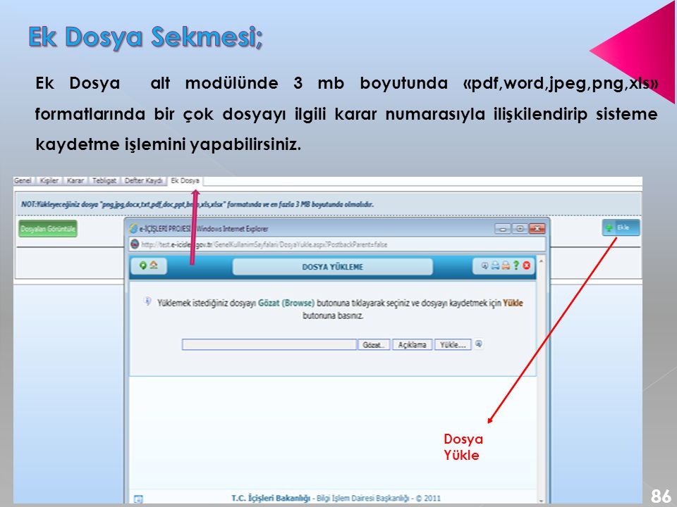 Ek Dosya alt modülünde 3 mb boyutunda «pdf,word,jpeg,png,xls» formatlarında bir çok dosyayı ilgili karar numarasıyla ilişkilendirip sisteme kaydetme işlemini yapabilirsiniz.