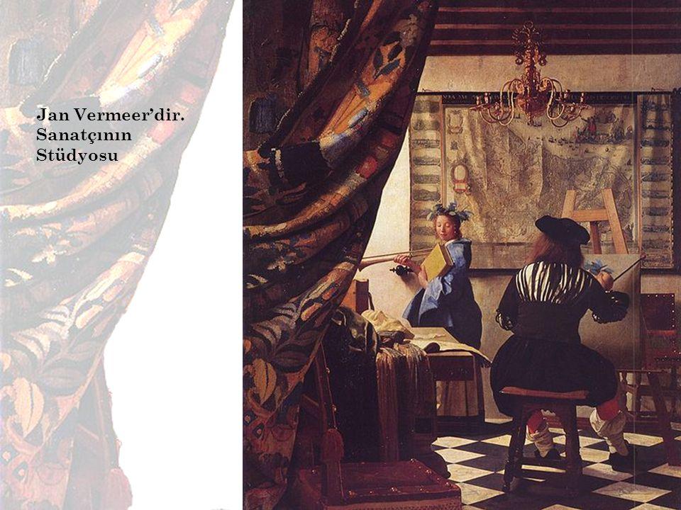 Jan Vermeer'dir. Sanatçının Stüdyosu