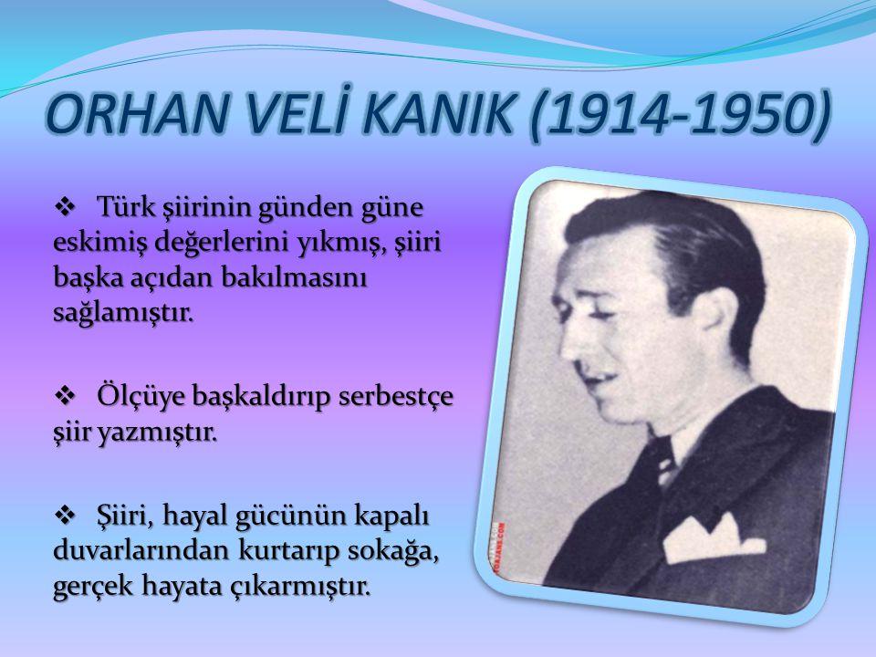  Türk şiirinin günden güne eskimiş değerlerini yıkmış, şiiri başka açıdan bakılmasını sağlamıştır.  Ölçüye başkaldırıp serbestçe şiir yazmıştır.  Ş