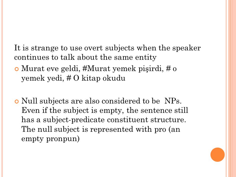 S UBJECT - VERB AGREEMENT IN SENTENCES Turkish verbs have agreement suffixes: number and person.