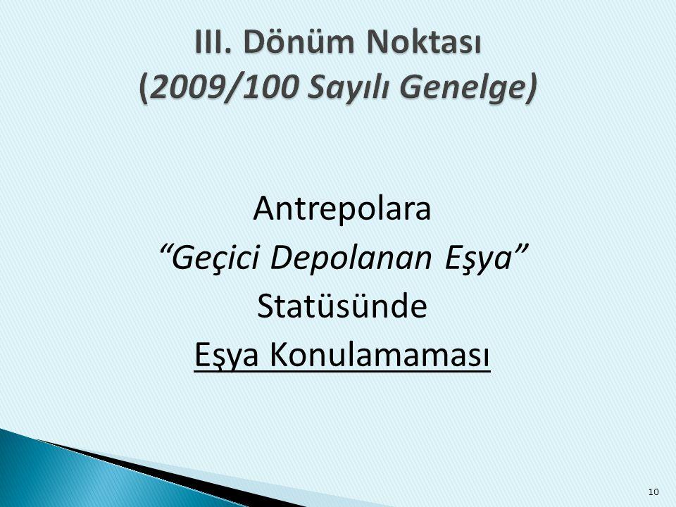 """Antrepolara """"Geçici Depolanan Eşya"""" Statüsünde Eşya Konulamaması 10"""