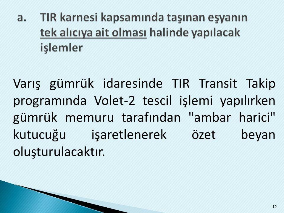 12 Varış gümrük idaresinde TIR Transit Takip programında Volet-2 tescil işlemi yapılırken gümrük memuru tarafından