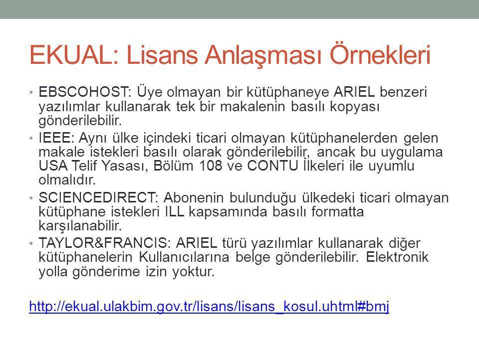 EKUAL: Lisans Anlaşması Örnekleri • EBSCOHOST: Üye olmayan bir kütüphaneye ARIEL benzeri yazılımlar kullanarak tek bir makalenin basılı kopyası gönder