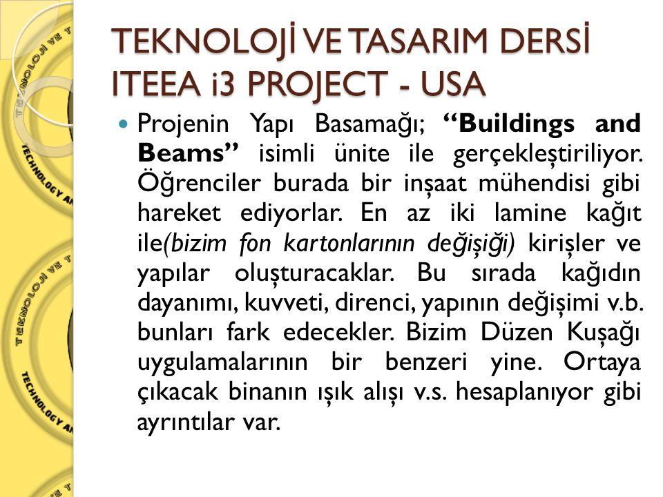 """ Projenin Yapı Basama ğ ı; """"Buildings and Beams"""" isimli ünite ile gerçekleştiriliyor. Ö ğ renciler burada bir inşaat mühendisi gibi hareket ediyorlar"""