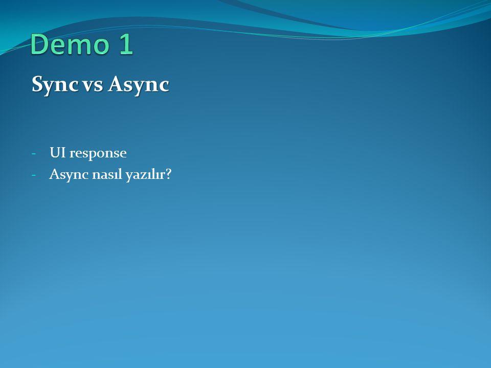 Sync vs Async - UI response - Async nasıl yazılır?