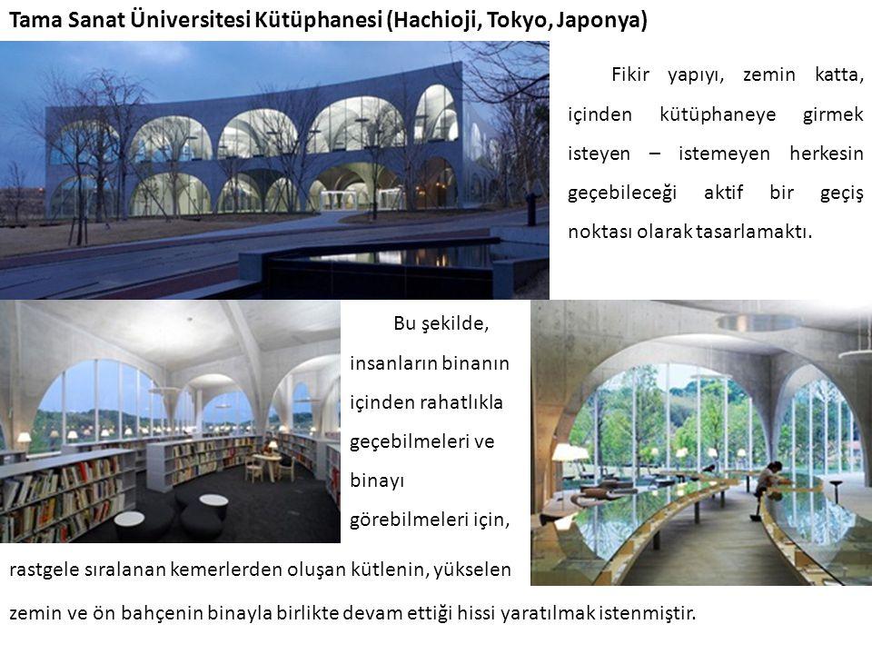 Tama Sanat Üniversitesi Kütüphanesi (Hachioji, Tokyo, Japonya) zemin ve ön bahçenin binayla birlikte devam ettiği hissi yaratılmak istenmiştir. Fikir