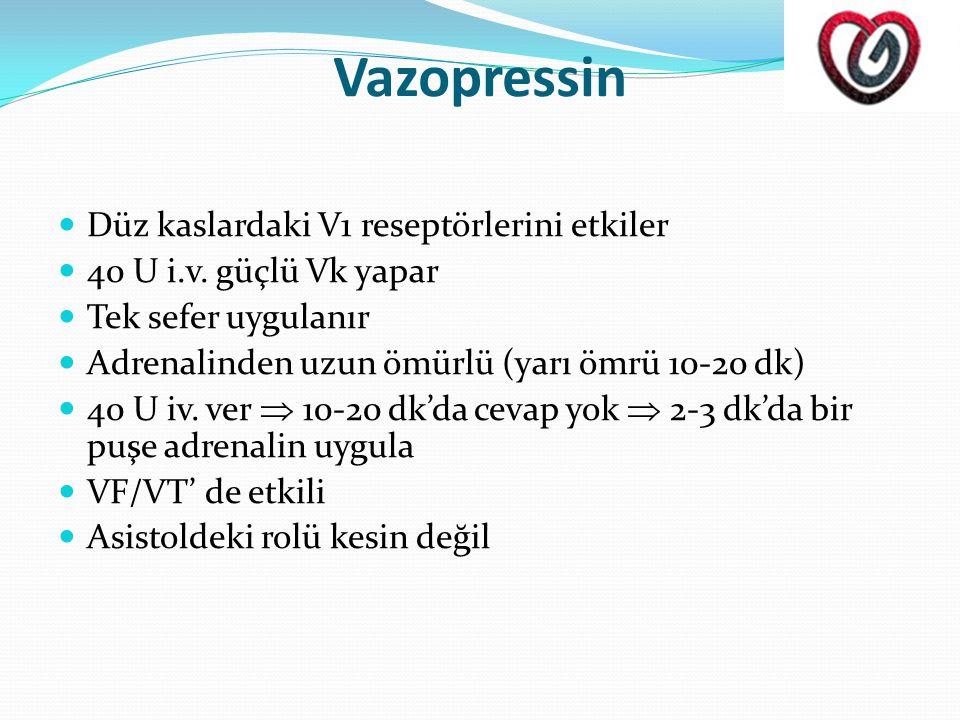Vazopressin  Düz kaslardaki V1 reseptörlerini etkiler  40 U i.v.