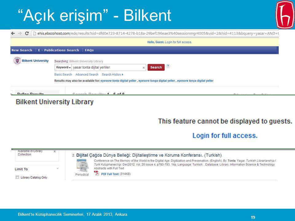 19 Açık erişim - Bilkent Bilkent'te Kütüphanecilik Seminerleri, 17 Aralık 2013, Ankara
