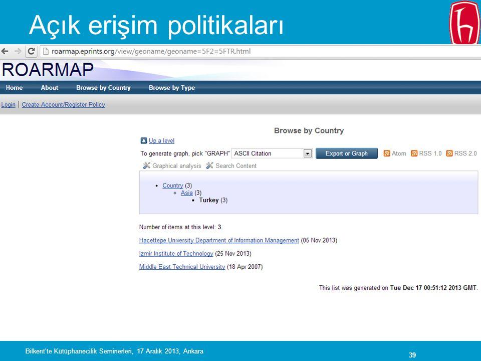 39 Açık erişim politikaları Bilkent'te Kütüphanecilik Seminerleri, 17 Aralık 2013, Ankara