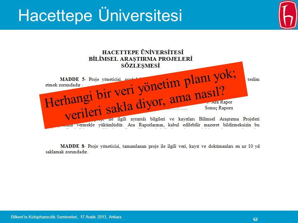 62 Hacettepe Üniversitesi Herhangi bir veri yönetim planı yok; verileri sakla diyor, ama nasıl.