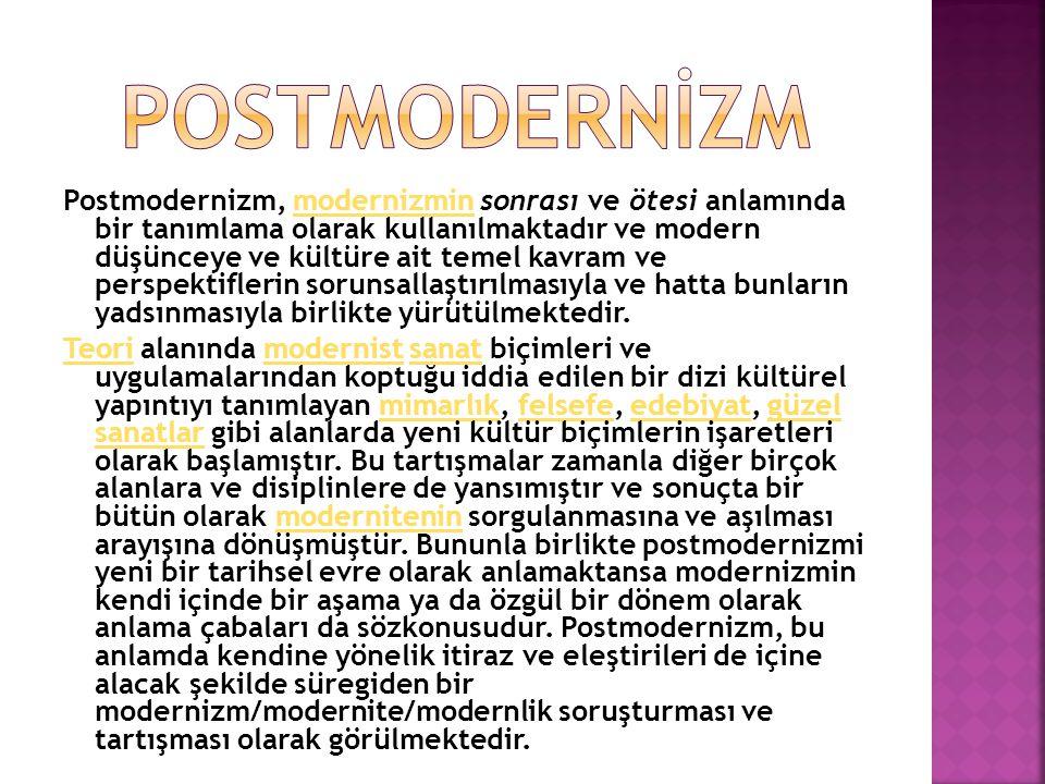 Postmodernizm, modernizmin sonrası ve ötesi anlamında bir tanımlama olarak kullanılmaktadır ve modern düşünceye ve kültüre ait temel kavram ve perspek