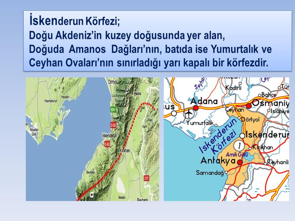 İsken derun Körfezi; Doğu Akdeniz'in kuzey doğusunda yer alan, Doğuda Amanos Dağları'nın, batıda ise Yumurtalık ve Ceyhan Ovaları'nın sınırladığı yarı kapalı bir körfezdir.