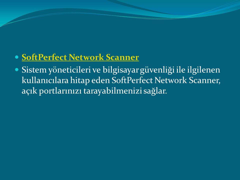  SoftPerfect Network Scanner SoftPerfect Network Scanner  Sistem yöneticileri ve bilgisayar güvenliği ile ilgilenen kullanıcılara hitap eden SoftPer