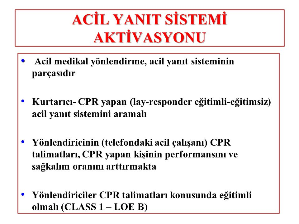 2010 VURGULARI ACİL YANIT SİSTEMİ AKTİVASYONU • • Acil medikal yönlendirme, acil yanıt sisteminin parçasıdır • Kurtarıcı- CPR yapan (lay-responder eği