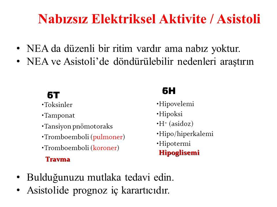 • NEA da düzenli bir ritim vardır ama nabız yoktur. • NEA ve Asistoli'de döndürülebilir nedenleri araştırın • Bulduğunuzu mutlaka tedavi edin. • Asist