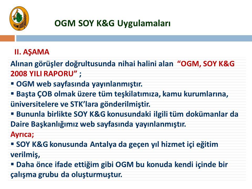"""Alınan görüşler doğrultusunda nihai halini alan """"OGM, SOY K&G 2008 YILI RAPORU"""" ;  OGM web sayfasında yayınlanmıştır.  Başta ÇOB olmak üzere tüm teş"""
