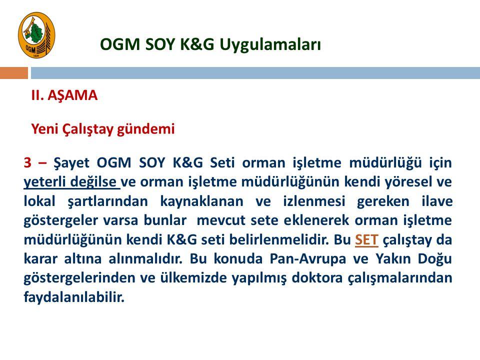 II. AŞAMA 3 – Şayet OGM SOY K&G Seti orman işletme müdürlüğü için yeterli değilse ve orman işletme müdürlüğünün kendi yöresel ve lokal şartlarından ka