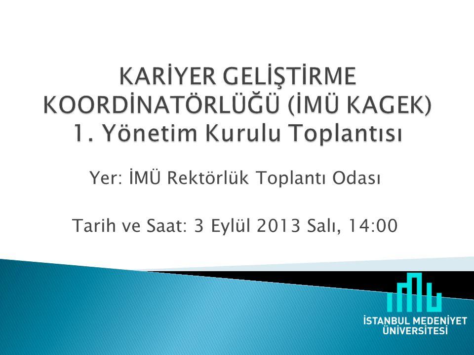 Yer: İMÜ Rektörlük Toplantı Odası Tarih ve Saat: 3 Eylül 2013 Salı, 14:00